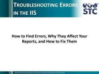 Troubleshooting Errors in the  IIS