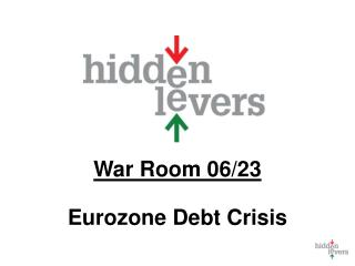 War Room 06/23 Eurozone  Debt Crisis