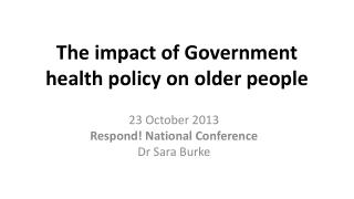 The impact of Government health policy on older people