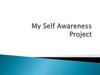 My Self Awareness Project