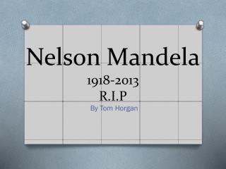 Nelson Mandela 1918-2013 R.I.P
