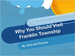 Why You Should Visit Franklin Township