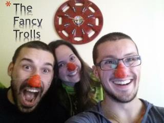 The Fancy Trolls