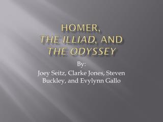 Homer,  The  Illiad , and  The Odyssey