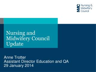 Nursing and Midwifery Council Update