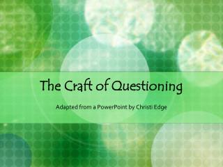 The Craft of Questioning