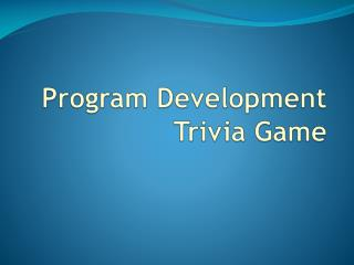 Program Development Trivia Game