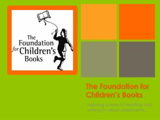 The Foundation for Children�s Books