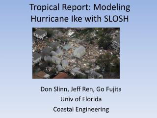 Tropical Report: Modeling Hurricane Ike with SLOSH