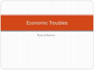 Economic Troubles