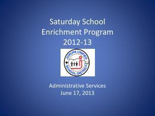 Saturday School Enrichment Program 2012-13