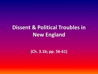 Dissent & Political Troubles in New England