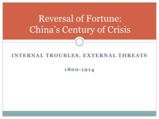 Reversal of Fortune: China's Century of Crisis