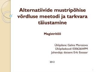 Alternatiivide mustripõhise võrdluse meetodi ja tarkvara  täiustamine Magistri t öö