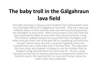 The baby troll in the  Gálgahraun  lava field