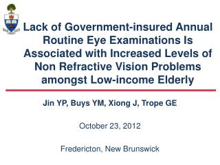 Jin YP, Buys YM, Xiong J, Trope GE October 23,  2012 Fredericton,  New Brunswick