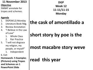 DGP Week 12 11-11/11-15 Monday t he cask of amontillado a  short story by  poe  is the