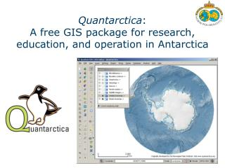 Quantarctica : A free GIS package for research, education, and operation in Antarctica