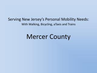 Serving New Jersey�s Personal Mobility Needs:
