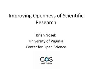 Improving Openness of Scientific Research