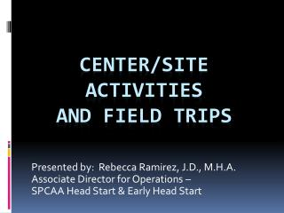 Center/site activities  and  field trips