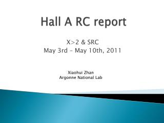Hall A RC report