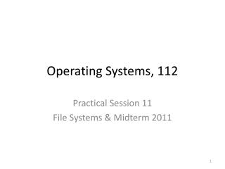 Operating Systems, 112
