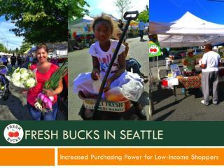 Fresh Bucks in Seattle
