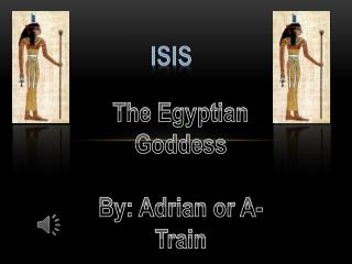The Egyptian Goddess By: Adrian or A-Train