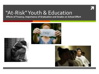 """At-Risk"" Youth & Education"