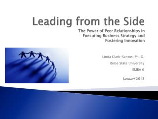 Linda Clark-Santos, Ph. D. Boise State University EMBA 6  January 2013