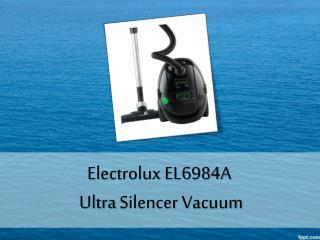 Electrolux EL6984A Ultra Silencer Vacuum