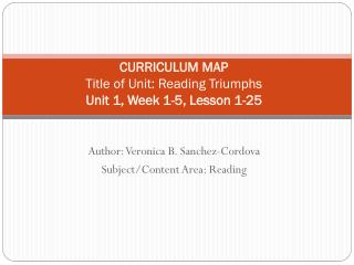CURRICULUM  MAP  Title of Unit: Reading  Triumphs Unit 1, Week  1-5,  Lesson  1-25