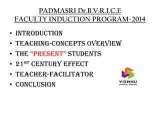 PADMASRI  Dr.B.V.R.I.C.E FACULTY INDUCTION PROGRAM-2014
