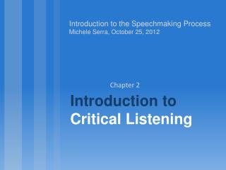 Introduction to the Speechmaking Process Michele Serra, October 25, 2012