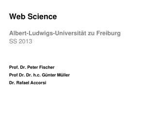 Web Science Albert- Ludwigs - Universität zu  Freiburg SS 2013