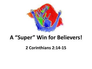 "A ""Super"" Win for Believers!"
