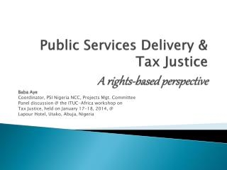 Public  Services  Delivery & Tax Justice A rights-based perspective