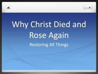 Why Christ Died and Rose Again