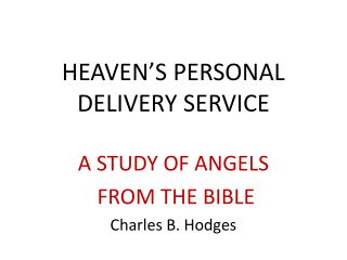 HEAVEN'S PERSONAL  DELIVERY SERVICE