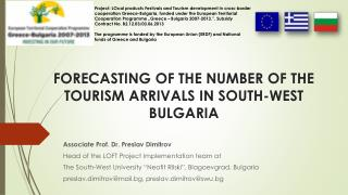 FORECASTING OF THE NUMBER OF THE TOURISM ARRIVALS IN SOUTH-WEST BULGARIA