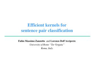 Efficient  kernels  for  sentence pair classification