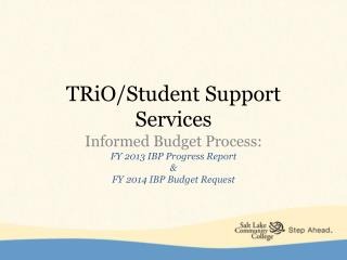 TRiO / Student Support Services