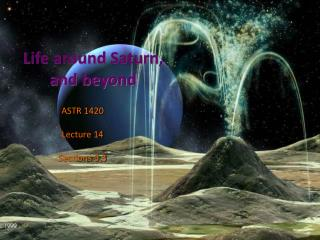 Life around Saturn, and beyond