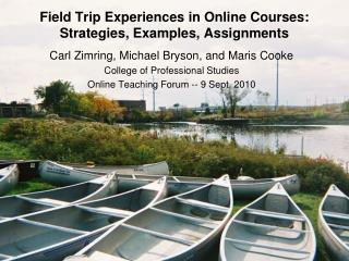 Field Trip Experiences in Online Courses: Strategies, Examples, Assignments