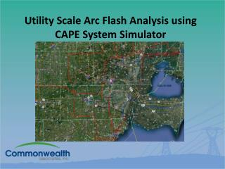Utility Scale Arc Flash Analysis using CAPE System Simulator