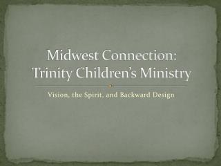 Midwest Connection: Trinity Children's Ministry