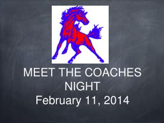 MEET THE COACHES NIGHT February 11, 2014