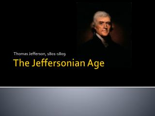 The Jeffersonian Age