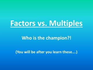 Factors vs. Multiples